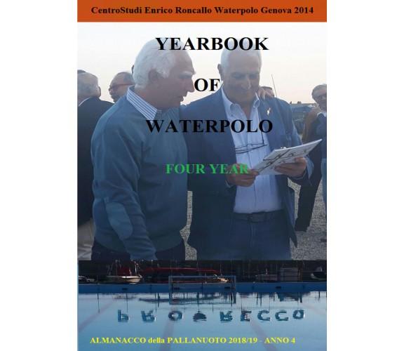 Yearbook of Waterpolo 2018/19 Vol. 4 - Enrico Roncallo,  2020,  Youcanprint