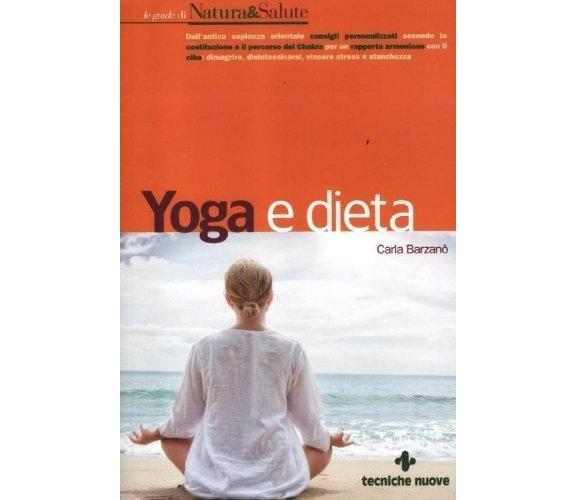 Yoga e dieta - Carla Barzanò - Tecnice nuove,2012 - A