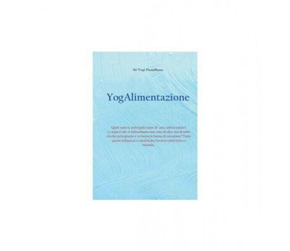 Yogalimentazione  di Yogi Pranidhana,  2019,  Om Edizioni - ER