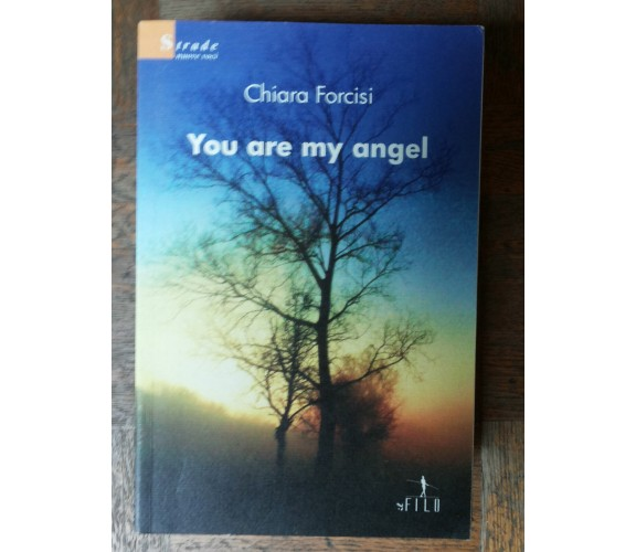 You are my angel - Forcisi - Il Filo,2009 - R