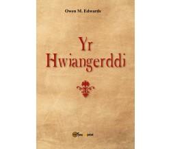 Yr Hwiangerddi,  di Owen Morgan Edwards,  2018,  Youcanprint