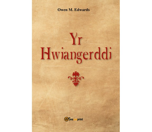 Yr Hwiangerddi,  di Owen Morgan Edwards,  2018,  Youcanprint