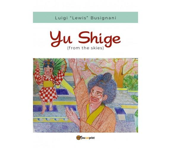 Yu Shige (from the skies) di Luigi «lewis» Busignani,  2019,  Youcanprint