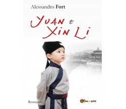 Yuan e Xin Li di Alessandro Fort,  2017,  Youcanprint
