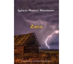 Zarco. Traduzione di Claudio Piras Moreno di Ignacio Manuel Altamirano,  2019,