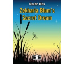 Zekharia Blum' secret dream  di Claudio Oliva, I. Battaglia,  2018,   - ER