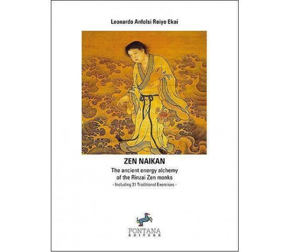 Zen Naikan. The ancient energy alchemy of the Rinzai Zen monks, Leonardo Anfonsi