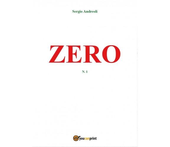 Zero  - Sergio Andreoli,  2017,  Youcanprint