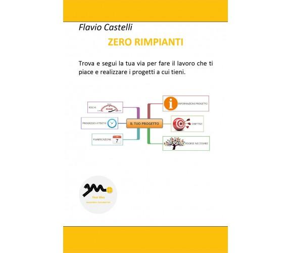 Zero rimpianti  di Flavio Castelli,  2018,  Youcanprint - ER