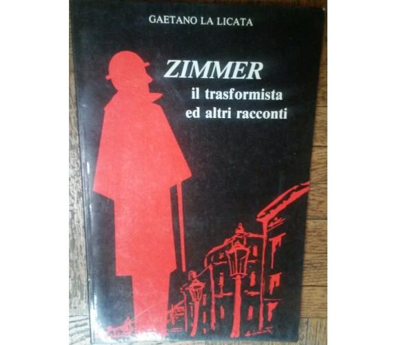 Zimmer il trasformista ed altri raccconti-Gaetano Licata-Signorello,1992-R