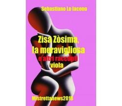 Zisa Zòsima,la meravigliosa e altri racconti viola di Sebastiano Lo Iacono,  20