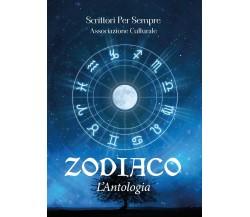 Zodiaco - L'antologia di Scrittori Per Sempre - Associazione culturale (Youcan.)