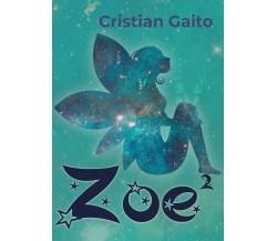 Zoe di Cristian Gaito,  2018,  Youcanprint