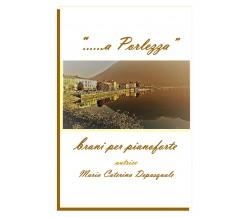 """""""......a Porlezza"""" - Brani per pianoforte di Maria Caterina Depasquale,  2019,"""
