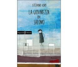 a giovinezza di Shlomo di Stefano Iori,  2015,  Gilgamesh Edizioni