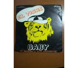 baby - el tiogre - 1975  - 45 giri - M