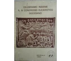 celebriamo insieme il iv congresso eucaristico diocesano (Acireale 1983) - ER