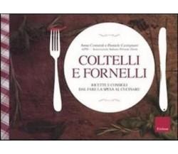 coltelli e fornelli -  Anna Contardi,Daniele Castignani - Erickson - C