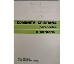 comunità cristiana parrocchia e territorio, Edizioni Dehoniane,  1978 - ER