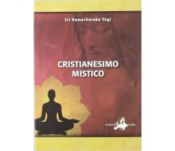 cristianesimo mistico  di Sri Ramacharaka Yogi,  2019,  Om Edizioni - ER