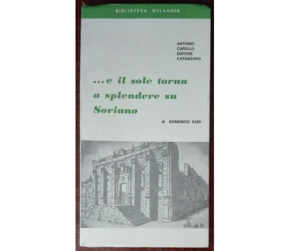 ...e il sole torna a splendere su Soriano - Antonio Carello - Catanzaro,1992 - A