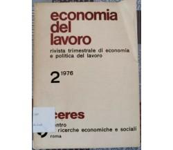economia del lavoro - rivista trimestrale - 2 1976  edito da Ceres - ER
