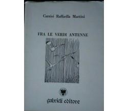 fra le verdi antenne-Carrisi Raffaella Martini,1989, Gabrieli editore - S
