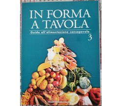 in forma a tavola n.3 - guida all'alimentazione consapevole - ER
