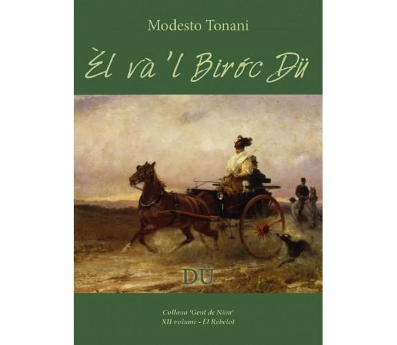 Ѐl và'l Biròc Dü di Modesto Tonani,  2017,  Youcanprint