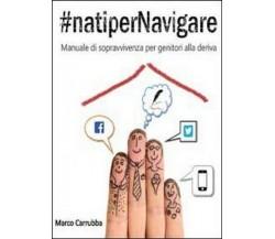 #natiperNavigare  di Marco Carrubba,  2013,  Youcanprint