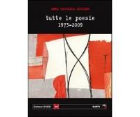 tutte le poesie 1973-2009 - Anna Cascella Luciani,  2011,  Gaffi Editore - P